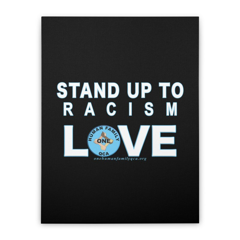 Stand Up To Racism - Love One Human Family Home Stretched Canvas by Leading Artist Shop