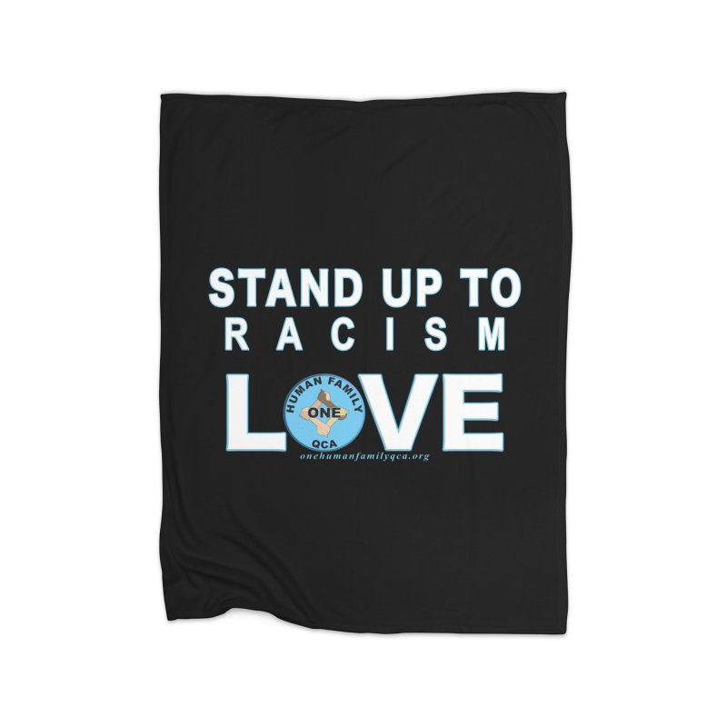 Stand Up To Racism - Love One Human Family Home Fleece Blanket Blanket by Leading Artist Shop
