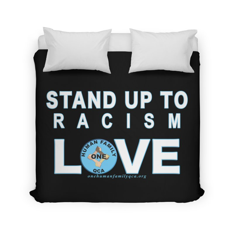 Stand Up To Racism - Love One Human Family Home Duvet by Leading Artist Shop
