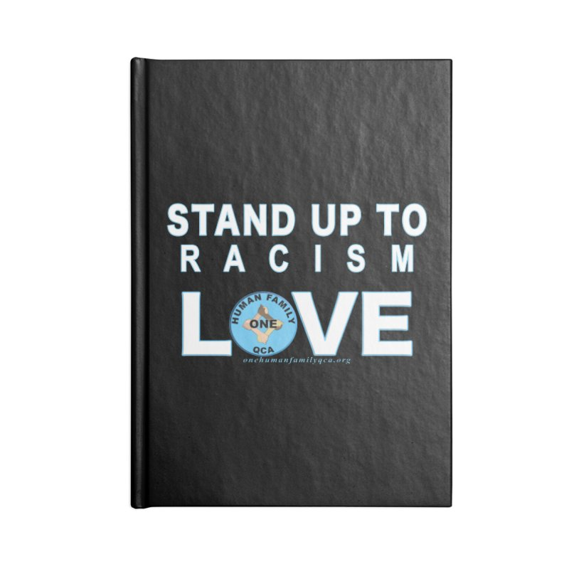 Stand Up To Racism - Love One Human Family Accessories Blank Journal Notebook by Leading Artist Shop
