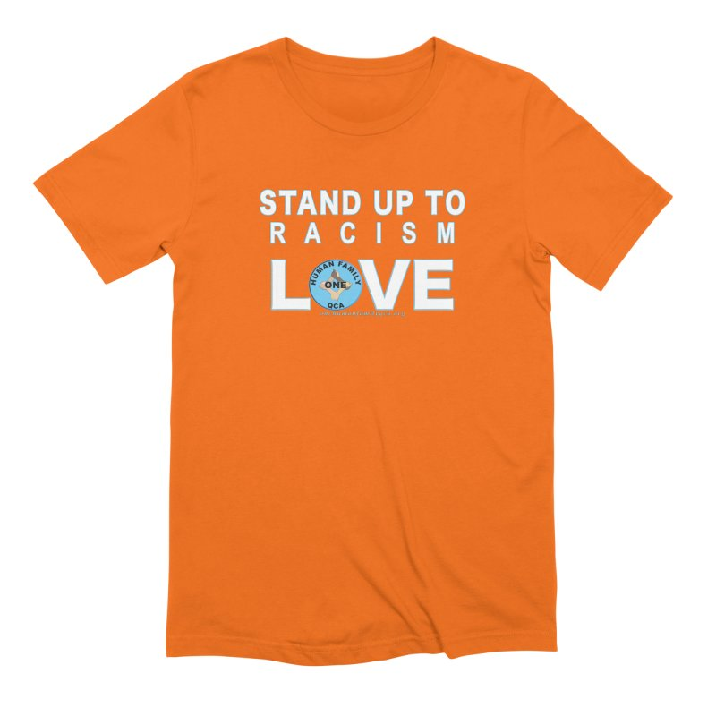 Stand Up To Racism - Love One Human Family Men's Extra Soft T-Shirt by Leading Artist Shop