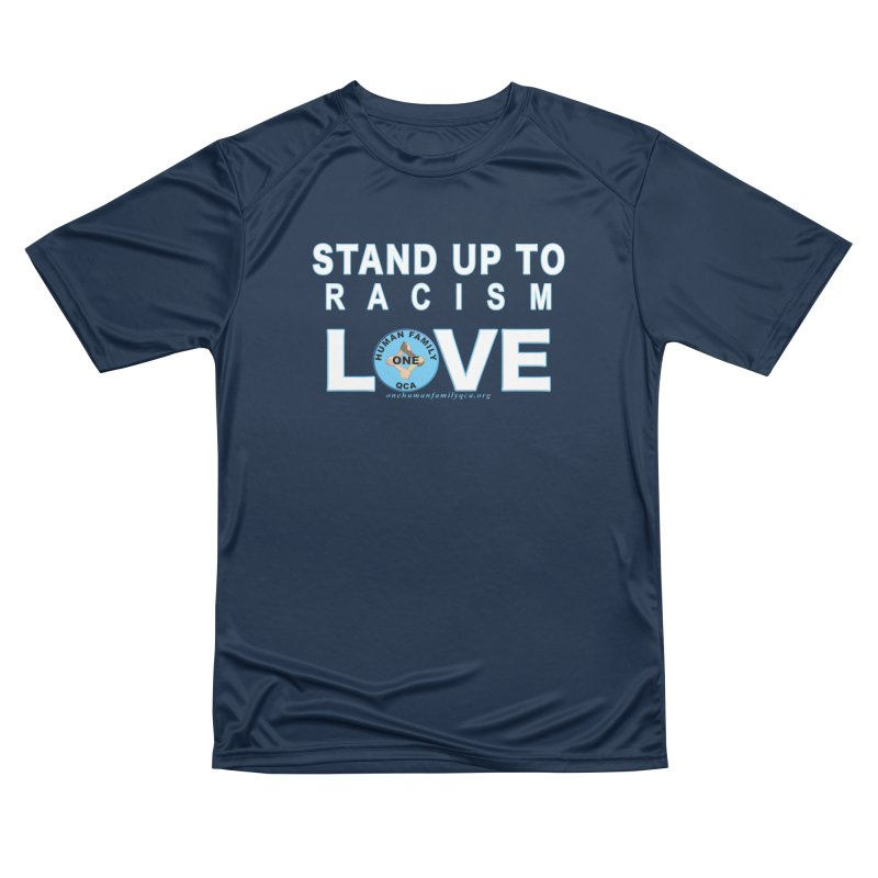 Stand Up To Racism - Love One Human Family Women's Performance Unisex T-Shirt by Leading Artist Shop