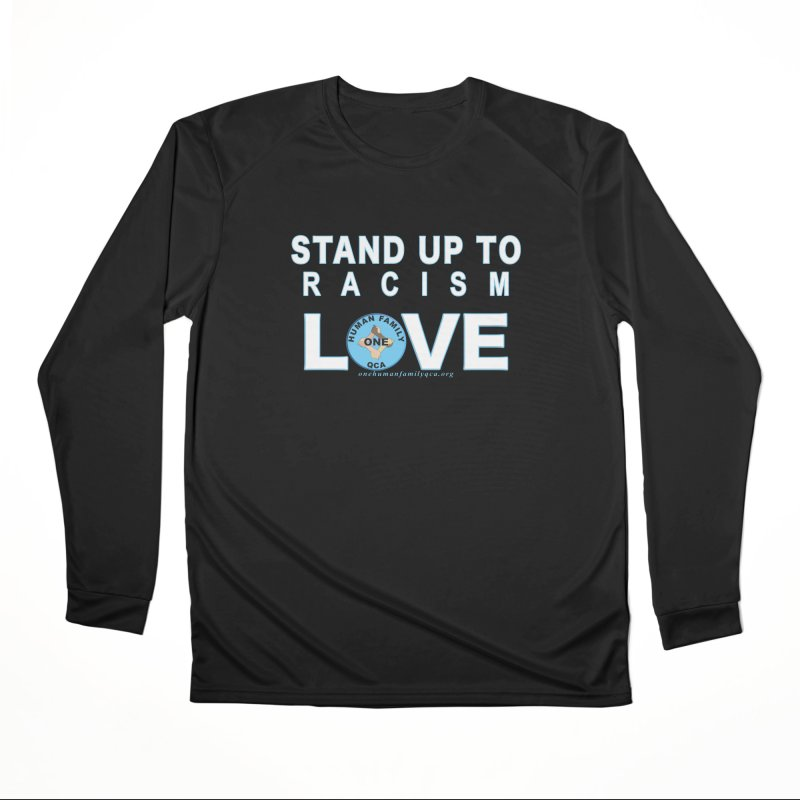 Stand Up To Racism - Love One Human Family Men's Performance Longsleeve T-Shirt by Leading Artist Shop
