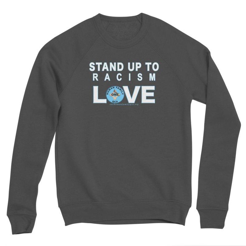 Stand Up To Racism - Love One Human Family Women's Sponge Fleece Sweatshirt by Leading Artist Shop