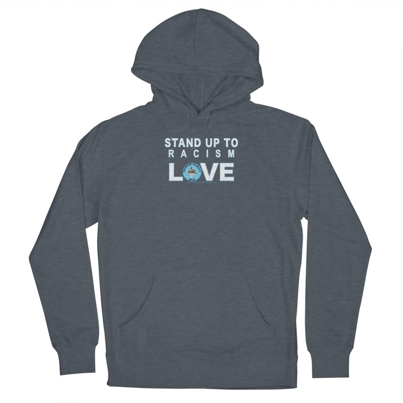 Stand Up To Racism - Love One Human Family Women's French Terry Pullover Hoody by Leading Artist Shop
