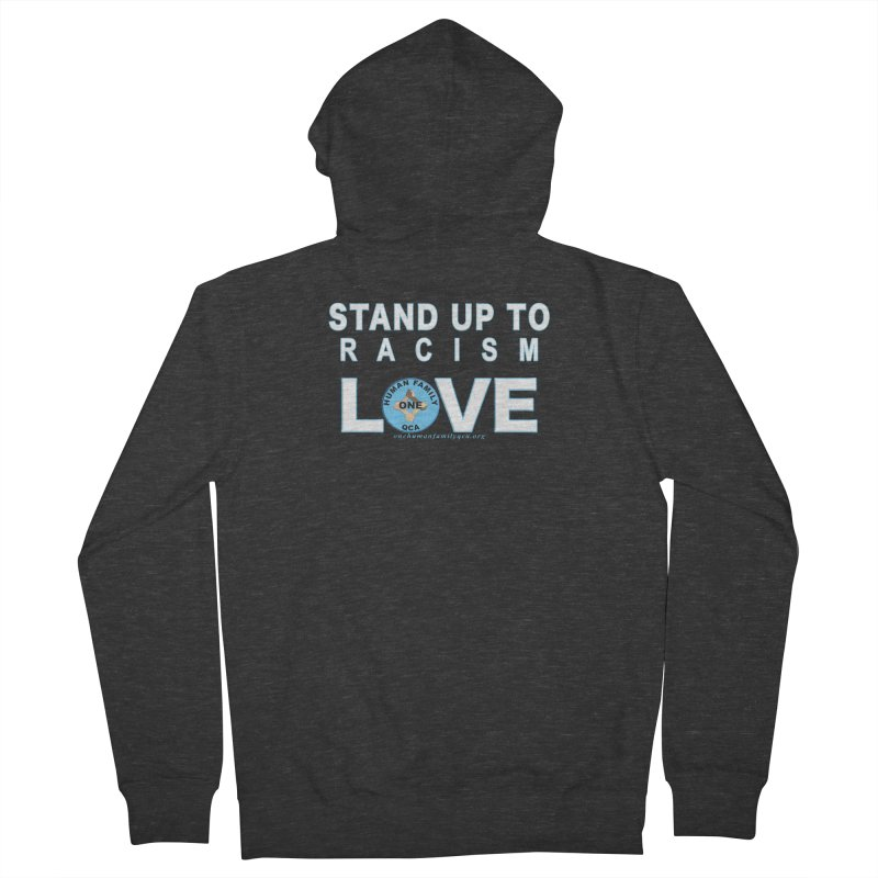 Stand Up To Racism - Love One Human Family Women's French Terry Zip-Up Hoody by Leading Artist Shop