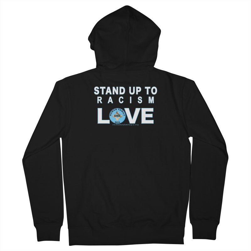 Stand Up To Racism - Love One Human Family Men's French Terry Zip-Up Hoody by Leading Artist Shop