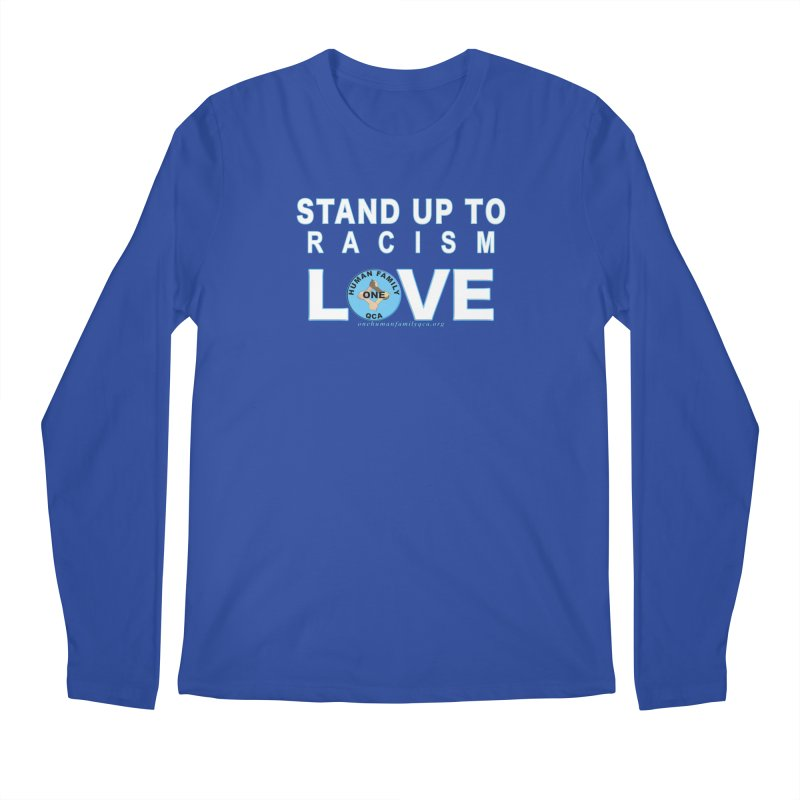 Stand Up To Racism - Love One Human Family Men's Regular Longsleeve T-Shirt by Leading Artist Shop