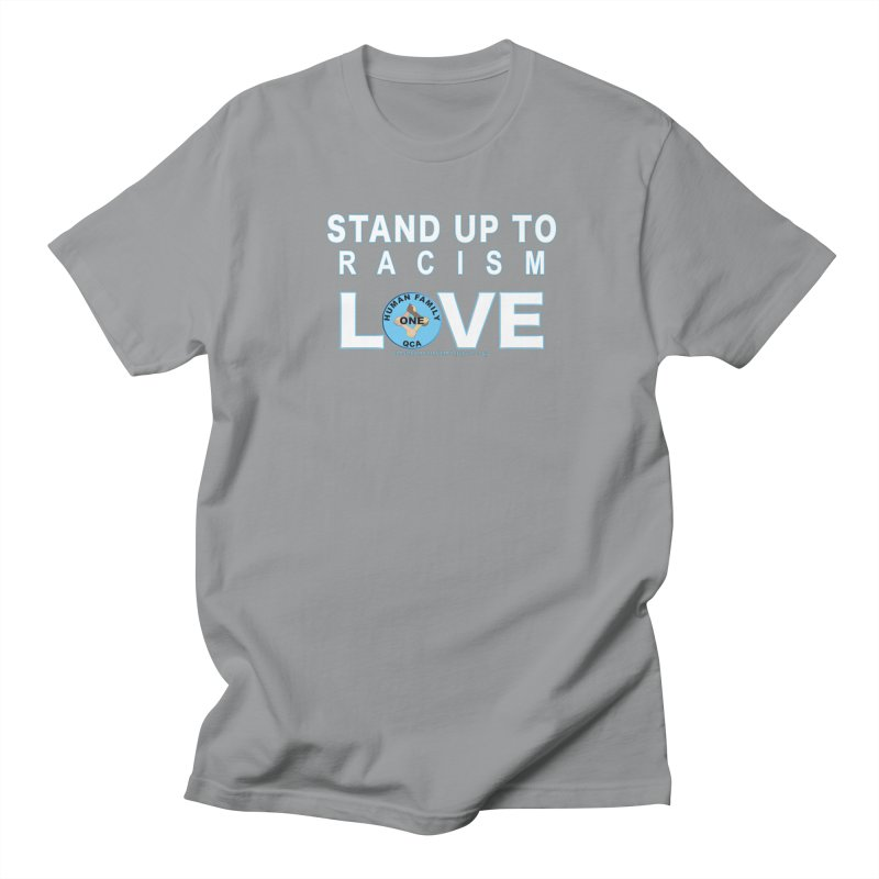 Stand Up To Racism - Love One Human Family Women's Regular Unisex T-Shirt by Leading Artist Shop