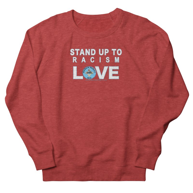 Stand Up To Racism - Love One Human Family Men's French Terry Sweatshirt by Leading Artist Shop