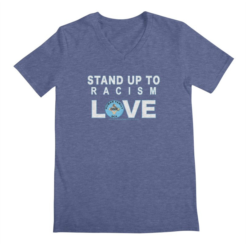 Stand Up To Racism - Love One Human Family Men's Regular V-Neck by Leading Artist Shop