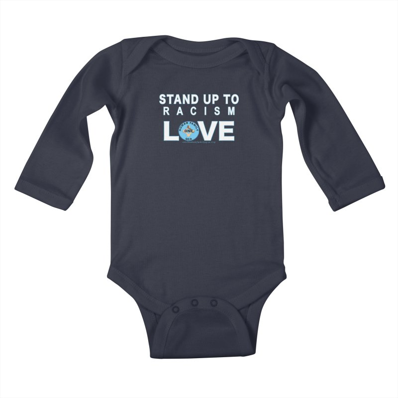 Stand Up To Racism - Love One Human Family Kids Baby Longsleeve Bodysuit by Leading Artist Shop