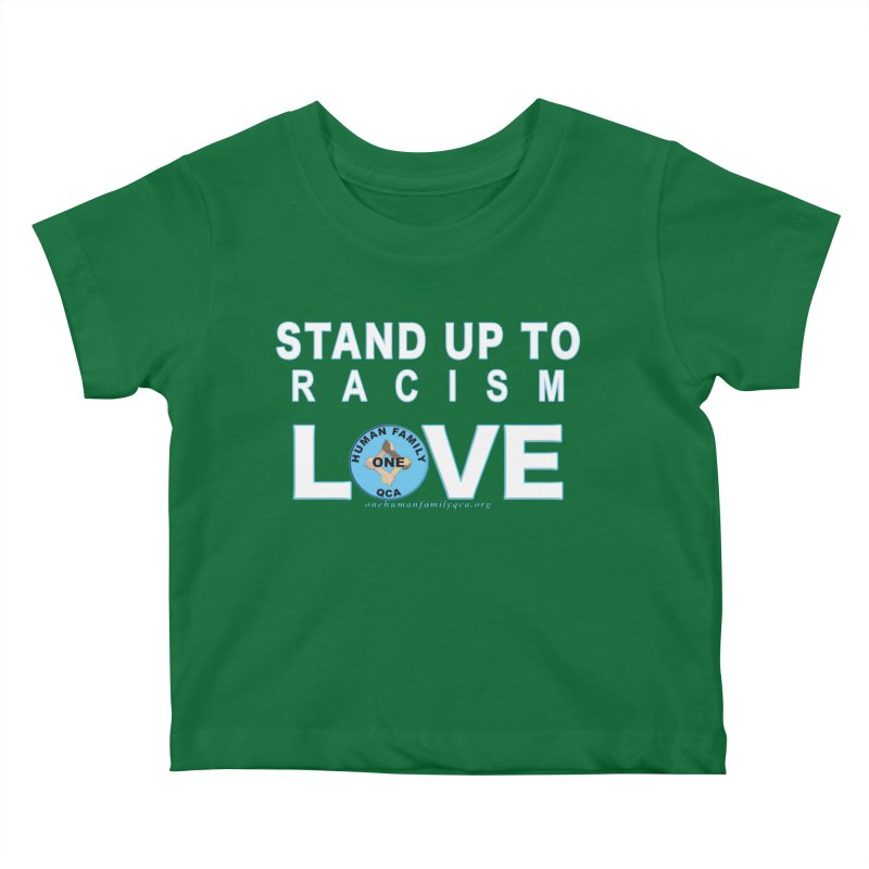 Stand Up To Racism - Love One Human Family Kids Baby T-Shirt by Leading Artist Shop