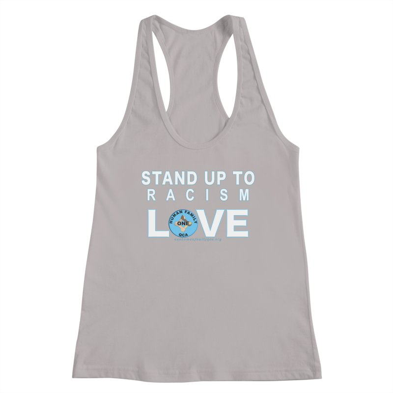 Stand Up To Racism - Love One Human Family Women's Racerback Tank by Leading Artist Shop