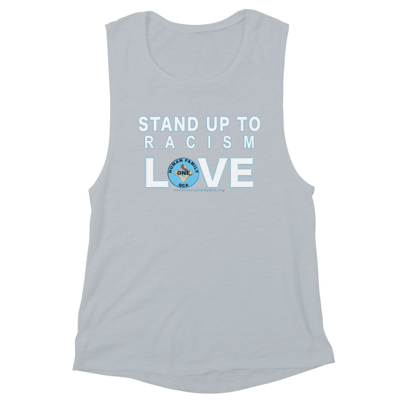 Stand Up To Racism - Love One Human Family Women's Muscle Tank by Leading Artist Shop