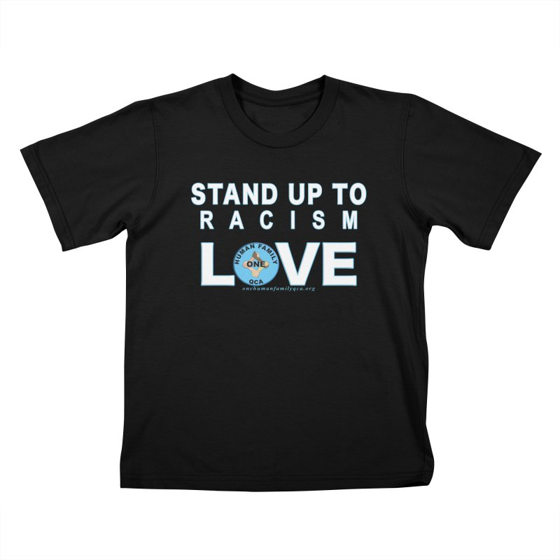 Stand Up To Racism - Love One Human Family Kids T-Shirt by Leading Artist Shop