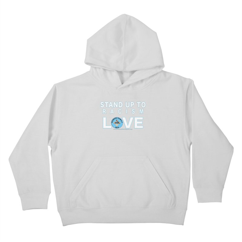 Stand Up To Racism - Love One Human Family Kids Pullover Hoody by Leading Artist Shop