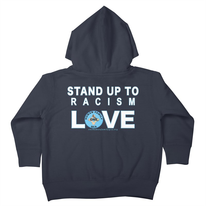 Stand Up To Racism - Love One Human Family Kids Toddler Zip-Up Hoody by Leading Artist Shop