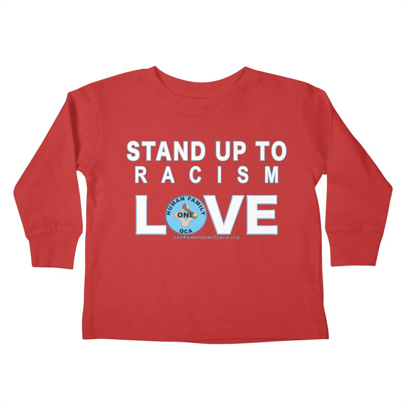 Stand Up To Racism - Love One Human Family Kids Toddler Longsleeve T-Shirt by Leading Artist Shop