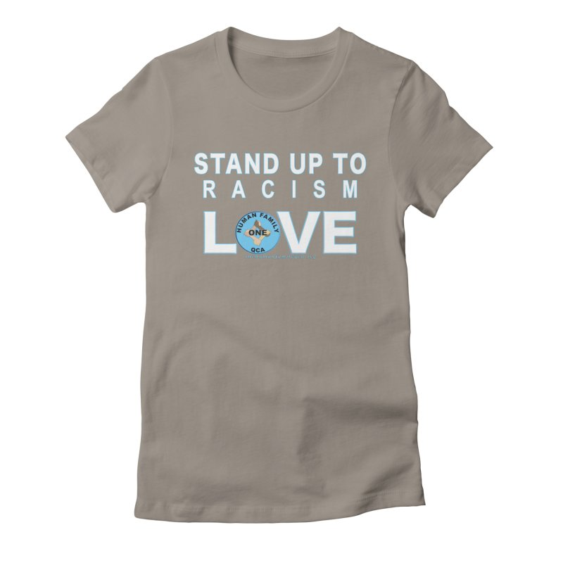 Stand Up To Racism - Love One Human Family Women's Fitted T-Shirt by Leading Artist Shop