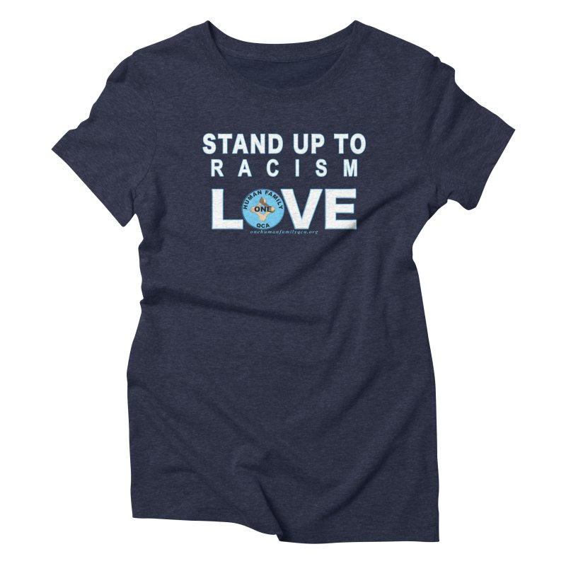 Stand Up To Racism - Love One Human Family Women's Triblend T-Shirt by Leading Artist Shop