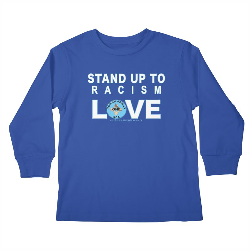 Stand Up To Racism - Love One Human Family Kids Longsleeve T-Shirt by Leading Artist Shop