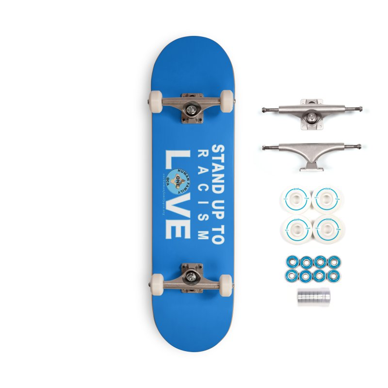 Stand Up To Racism - Love One Human Family Accessories Complete - Basic Skateboard by Leading Artist Shop