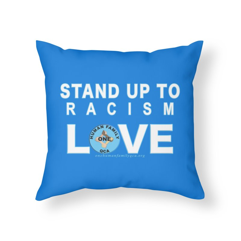 Stand Up To Racism - Love One Human Family Home Throw Pillow by Leading Artist Shop