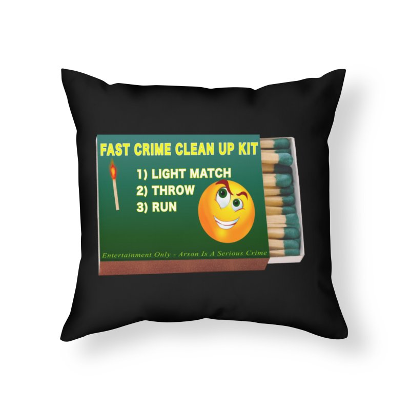 Fast Crime Clean Up Kit - Funny Home Throw Pillow by Leading Artist Shop