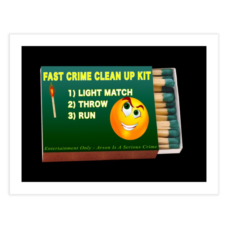 Fast Crime Clean Up Kit - Funny Home Fine Art Print by Leading Artist Shop