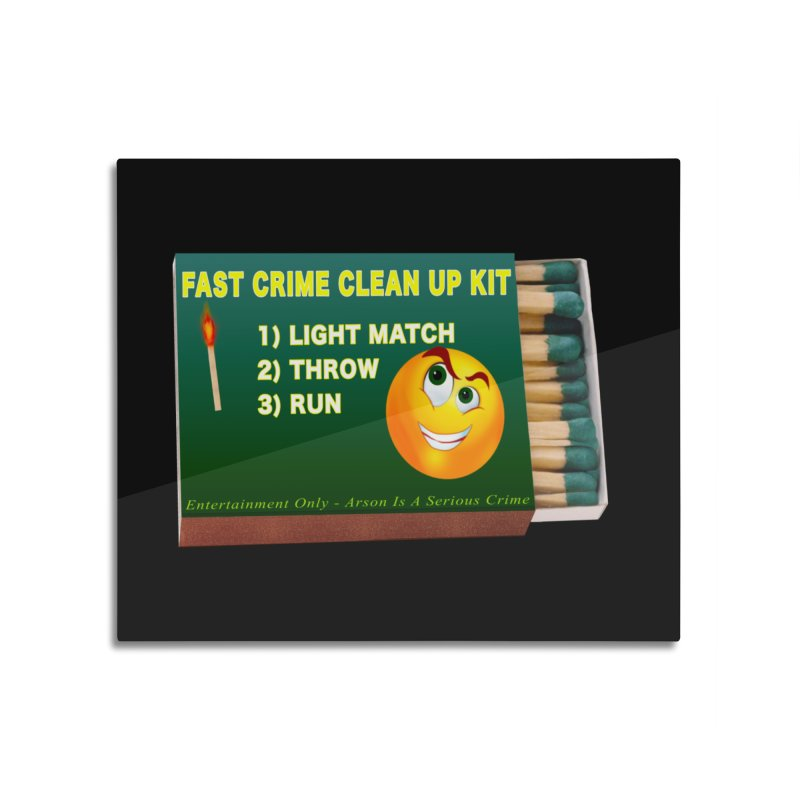 Fast Crime Clean Up Kit - Funny Home Mounted Aluminum Print by Leading Artist Shop
