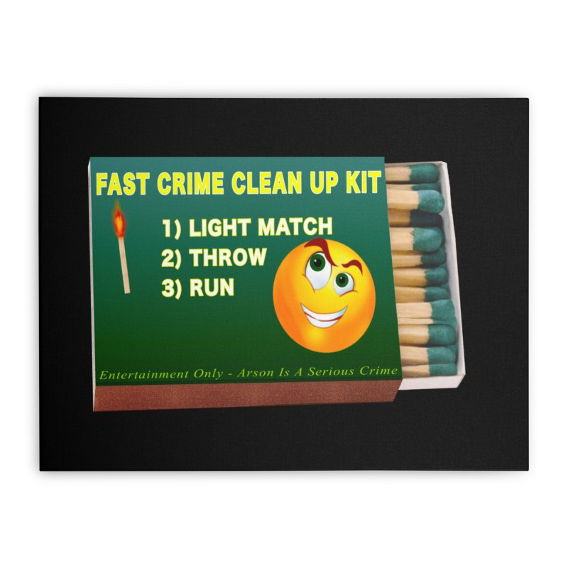 Fast Crime Clean Up Kit - Funny Home Stretched Canvas by Leading Artist Shop