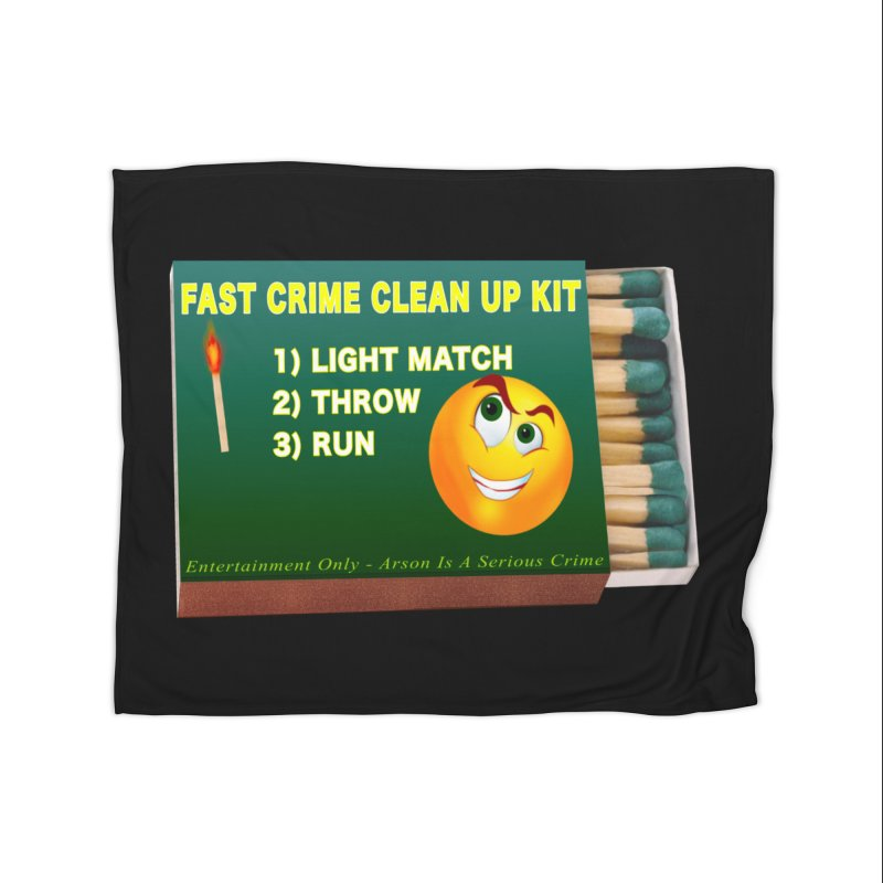 Fast Crime Clean Up Kit - Funny Home Fleece Blanket Blanket by Leading Artist Shop