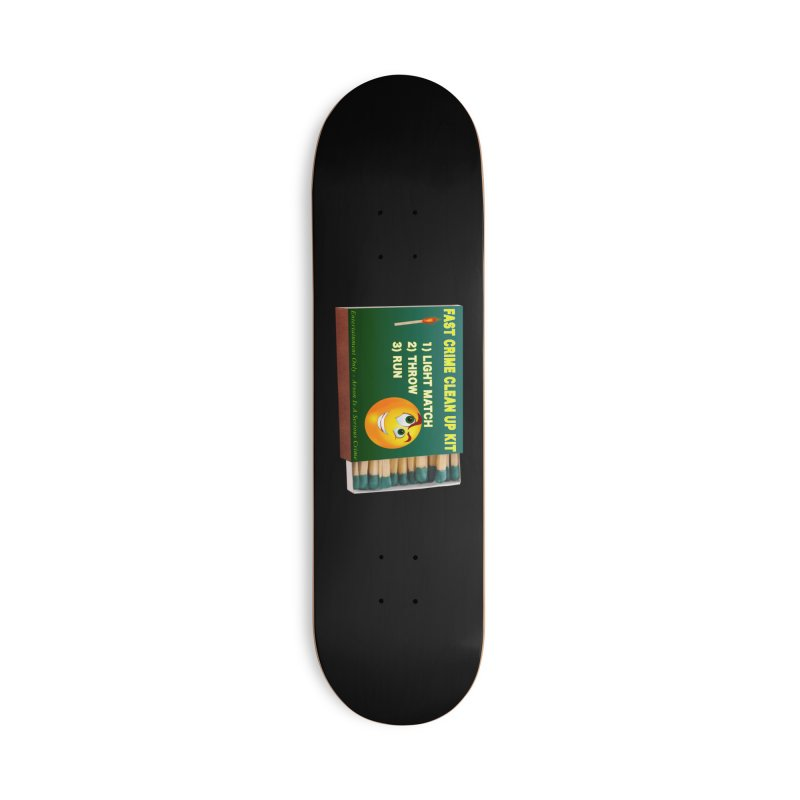 Fast Crime Clean Up Kit - Funny Accessories Deck Only Skateboard by Leading Artist Shop
