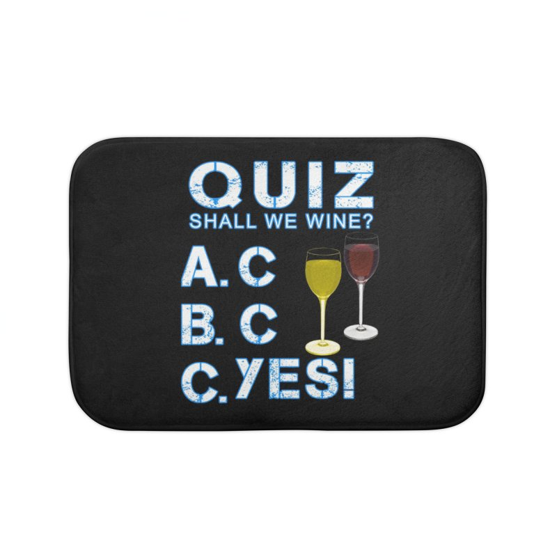 Shall We Wine Home Bath Mat by Leading Artist Shop