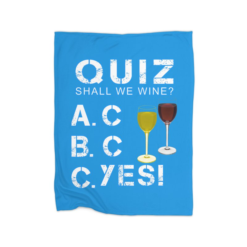 Shall We Wine Home Fleece Blanket Blanket by Leading Artist Shop