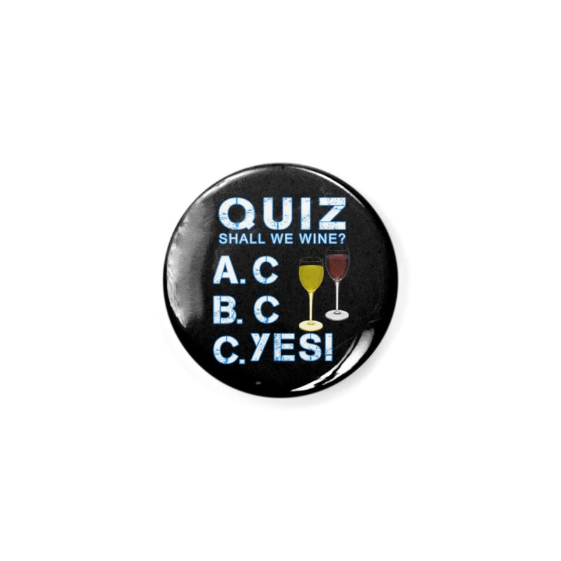 Shall We Wine Accessories Button by Leading Artist Shop