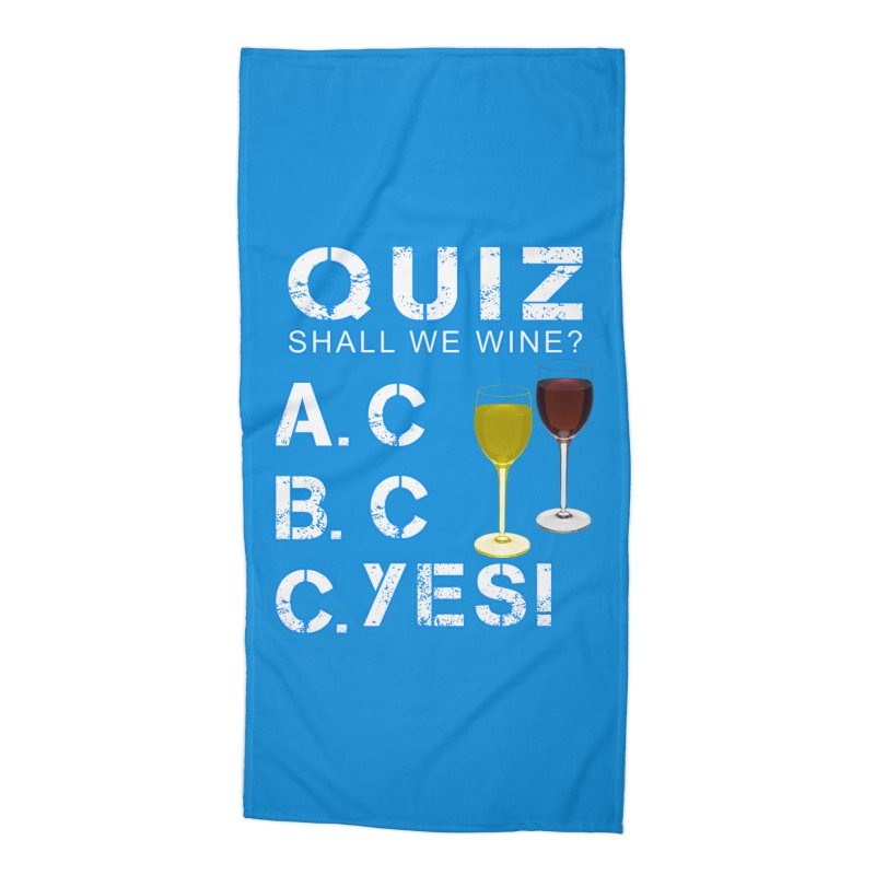 Shall We Wine Accessories Beach Towel by Leading Artist Shop