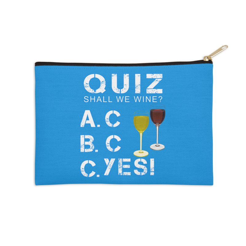 Shall We Wine Accessories Zip Pouch by Leading Artist Shop