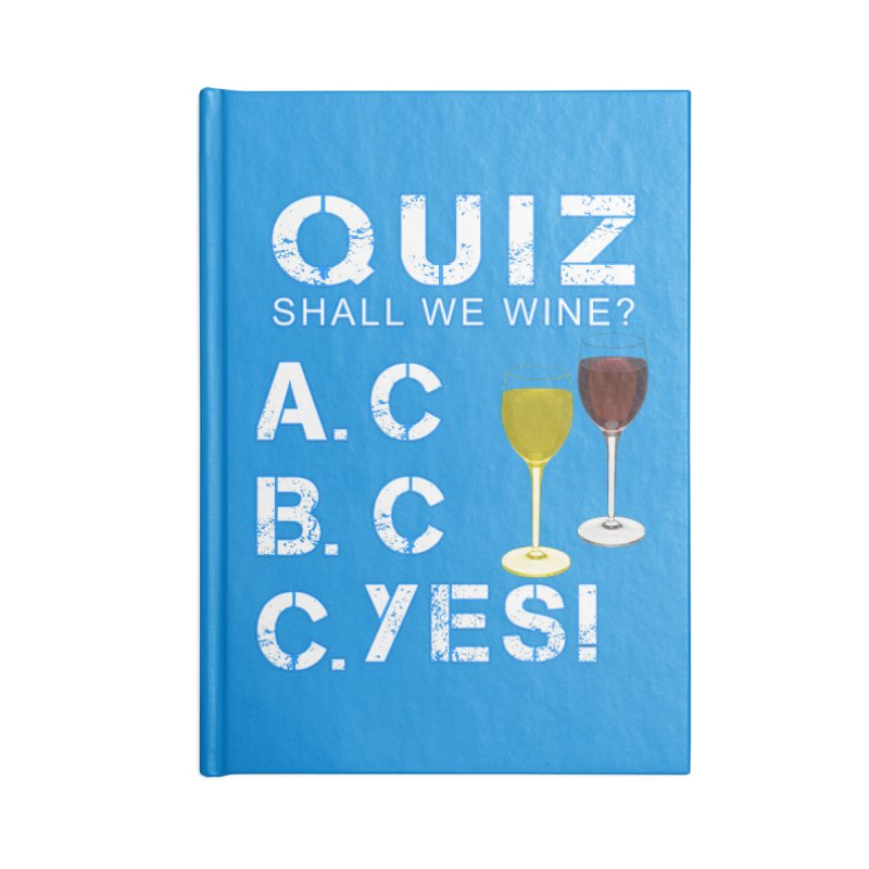 Shall We Wine Accessories Blank Journal Notebook by Leading Artist Shop