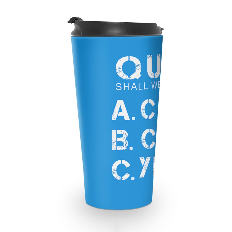 Shall We Wine Accessories Travel Mug by Leading Artist Shop