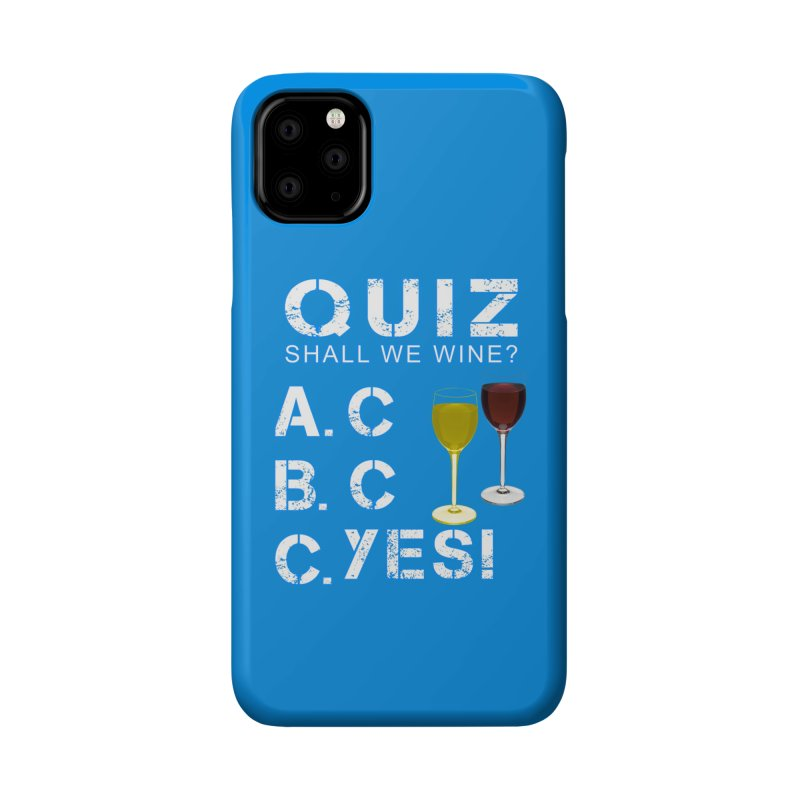 Shall We Wine Accessories Phone Case by Leading Artist Shop
