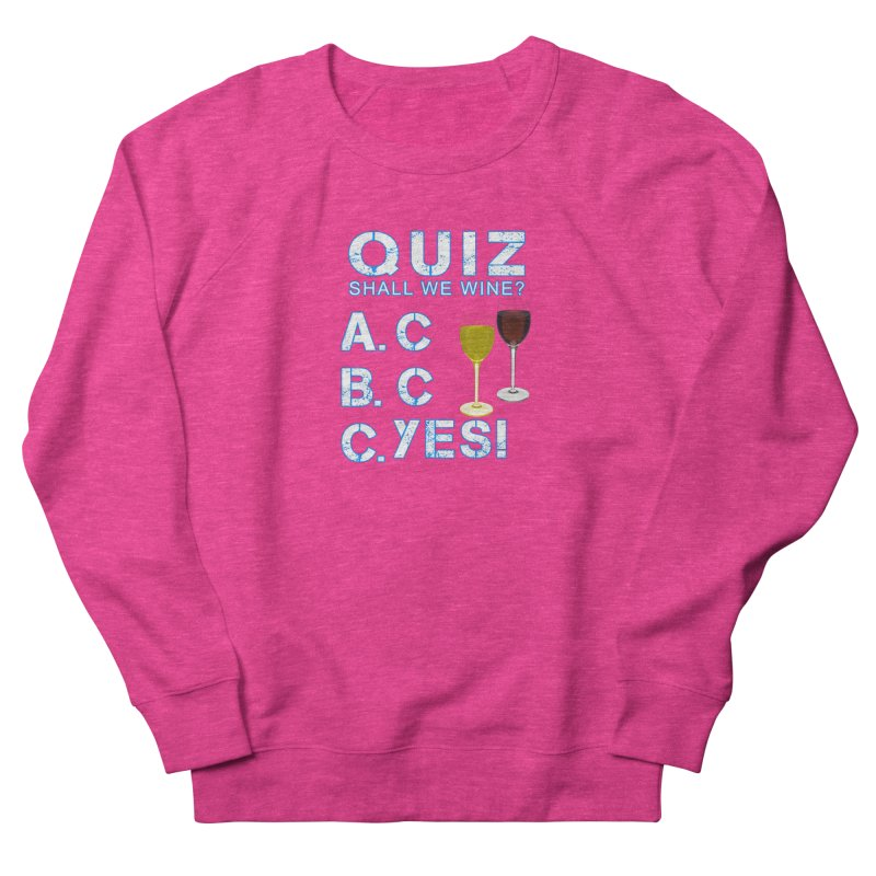 Shall We Wine Women's French Terry Sweatshirt by Leading Artist Shop