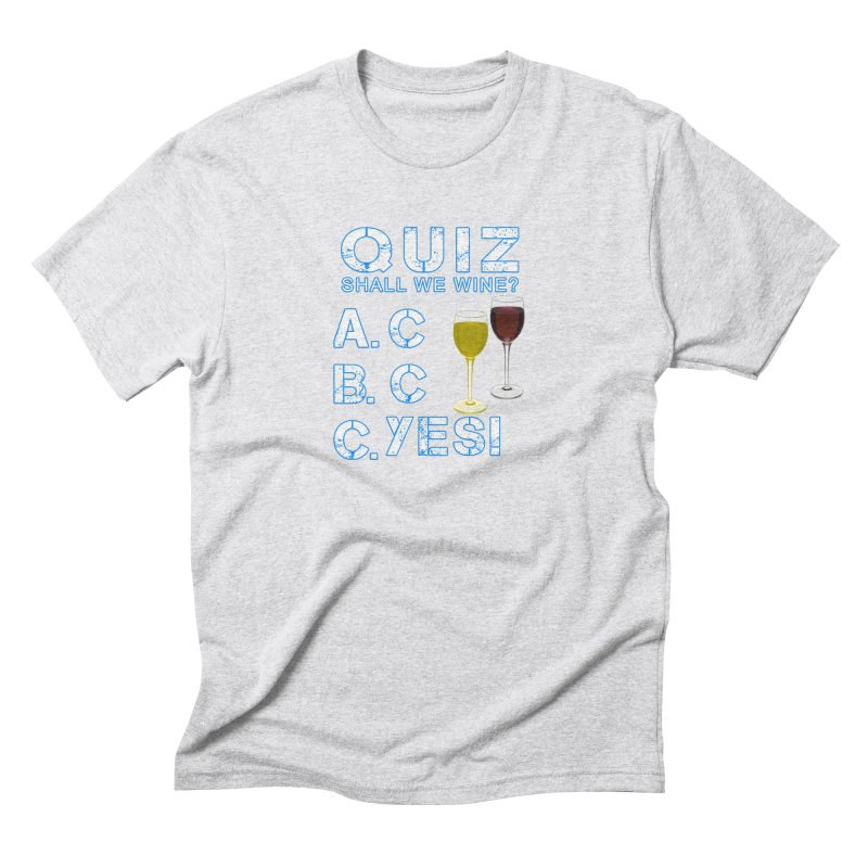 Shall We Wine Men's Triblend T-Shirt by Leading Artist Shop
