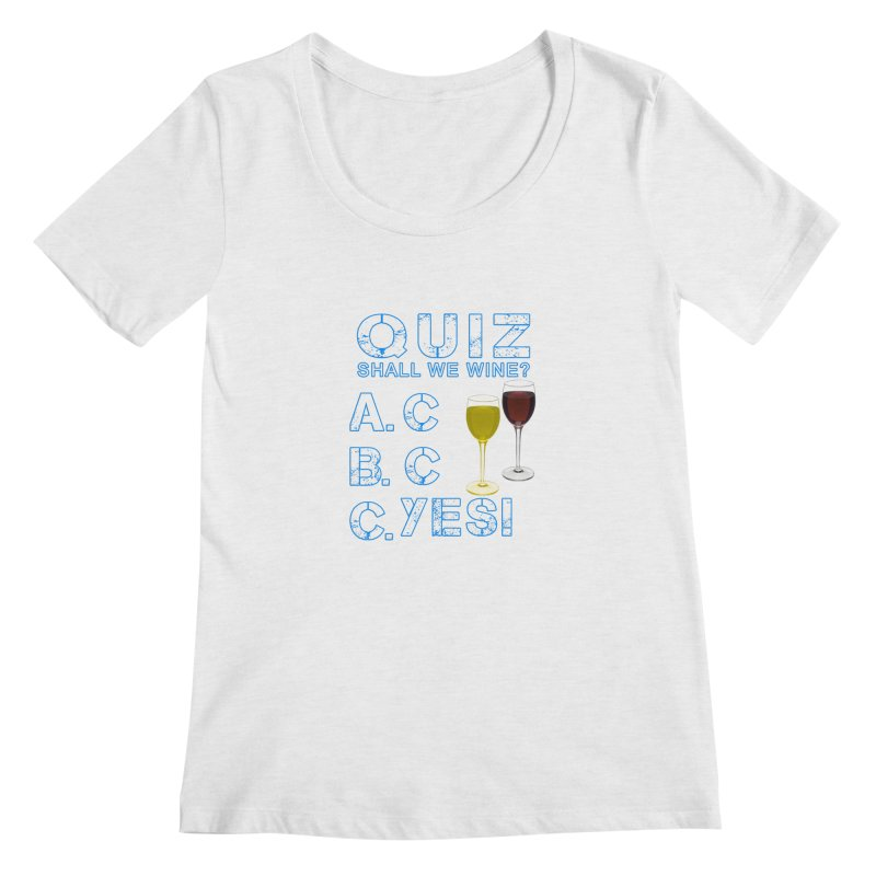 Shall We Wine Women's Regular Scoop Neck by Leading Artist Shop