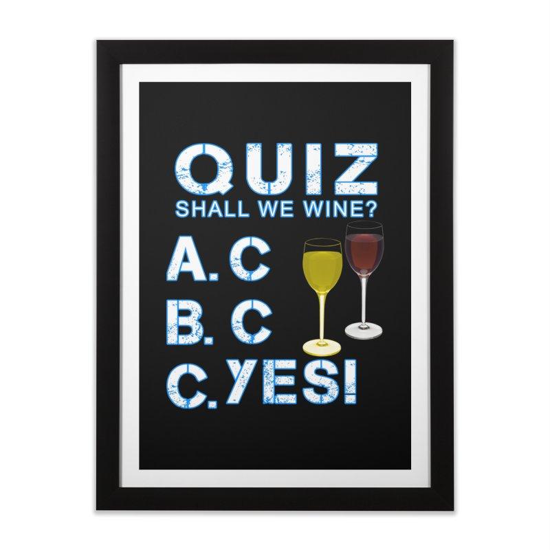 Shall We Wine Home Framed Fine Art Print by Leading Artist Shop