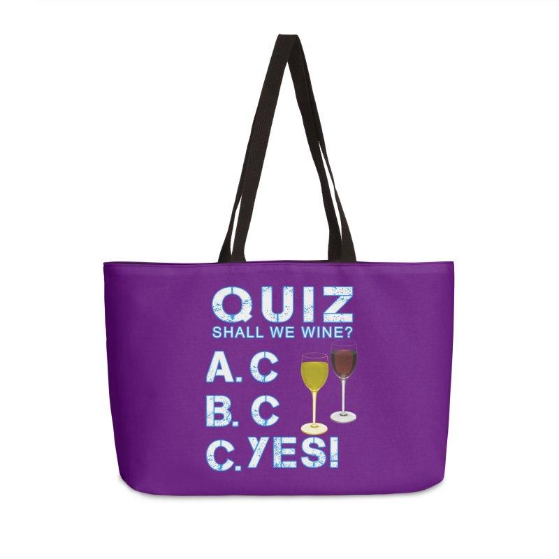 Shall We Wine Accessories Weekender Bag Bag by Leading Artist Shop