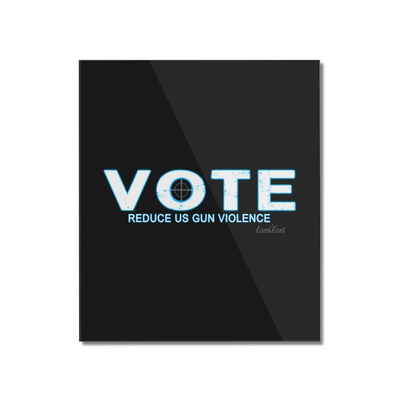 Vote To Reduce Gun Violence Home Mounted Acrylic Print by Leading Artist Shop