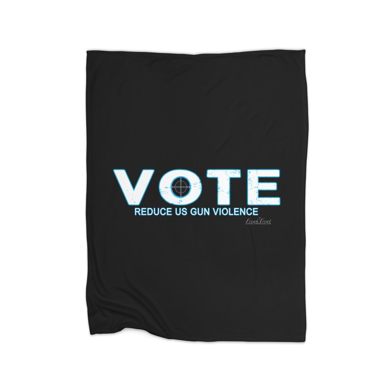 Vote To Reduce Gun Violence Home Fleece Blanket Blanket by Leading Artist Shop