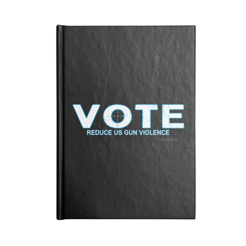 Vote To Reduce Gun Violence Accessories Lined Journal Notebook by Leading Artist Shop